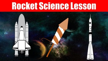 Rocket Science Lesson with Power Point, Worksheet, and Activity