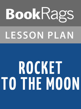 Rocket to the Moon Lesson Plans