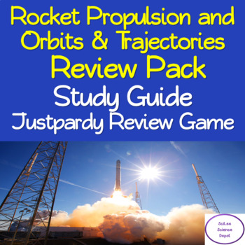 Rocket Propulsion and Orbits & Trajectories: Review Pack, Justpardy, Study Guide