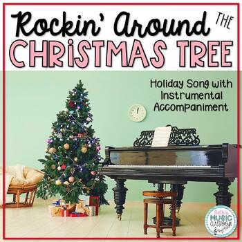 Rockin Around The Christmas Tree.Rockin Around The Christmas Tree Holiday Song With Rhythmic Accompaniment