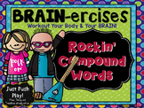 Rockin' Compound Word  BRAIN-ercises