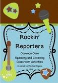 Rockin' Reporters: Common Core Speaking and Listening Activities