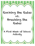 Rocking the Rules vs. Breaking the Rules {A First Week of