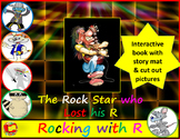 Rocking with R Rock Star Book: The Rock Star Who Lost His R