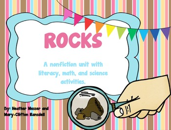Rocks-A nonfiction integrated unit with literacy, math and science activities