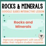 Rocks & Minerals Google Slides Interactive Lesson