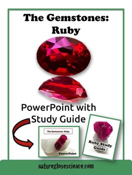 Rocks & Minerals - PowerPoint & Study Guide: The Gemstone, Ruby