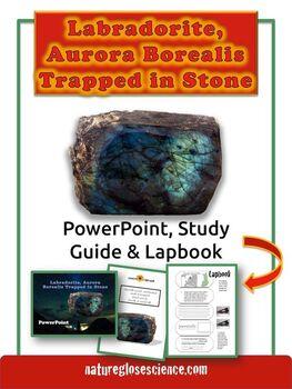 Rocks & Minerals Unit Study: Labradorite, Aurora Borealis