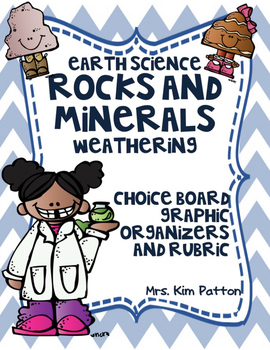 Choice Board - Rocks, Minerals & Weathering: Rubric & Graphic Organizers