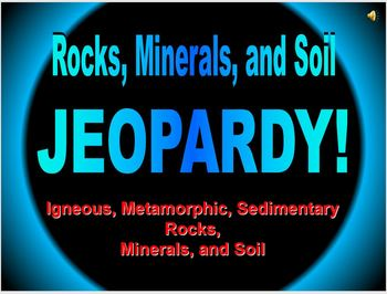 Rocks, Minerals, and Soil Jeopardy PowerPoint Game - EDITABLE