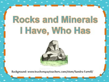 Rocks and Minerals I Have, Who Has
