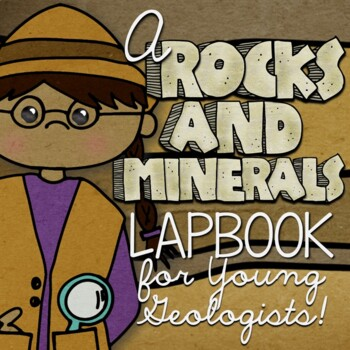 Rocks and Minerals Lapbook and Interactive Notebook Activities