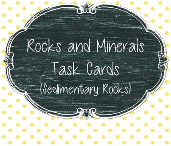 Rocks and Minerals Task Cards (Sedimentary Rocks)