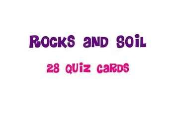 Rocks and Soil Review Quiz Cards