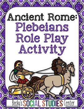 Role-Play Activity of Ancient Rome: Plebeians Demand Political Equality!