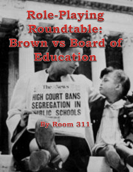 Role-Playing Roundtable: Brown vs Board of Education