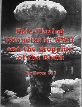 Role-Playing Roundtable: World War II and the Dropping of the Bomb
