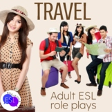Role Plays for ESL Adults:  Travel