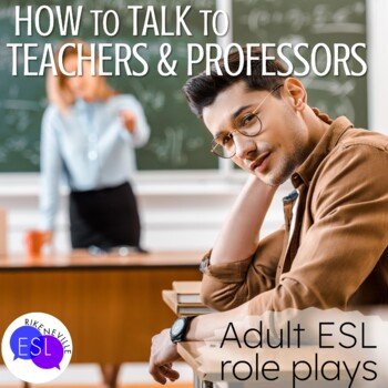 Role Plays for ESL Adults:  Conversations with Educators