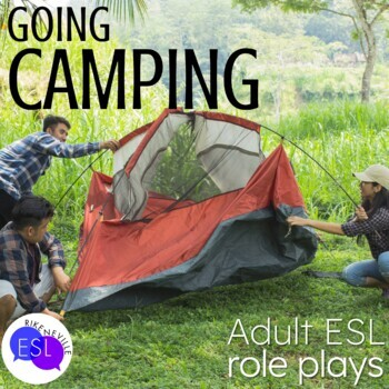 Role Plays for ESL Adults:  Going Camping