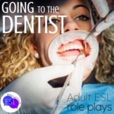 Role Plays for ESL Adults:  Going to the Dentist