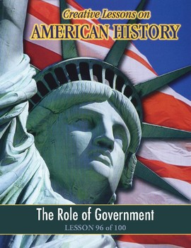 Role of Government, AMERICAN HISTORY LESSON 96 of 100, Critical Thinking+Contest