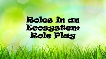 Roles in an Ecosystem-Role Play