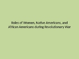 Roles of Women, Natives, and African Americans during Revo