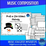 Roll A Christmas Melody | Music Composition Game | Reproducible