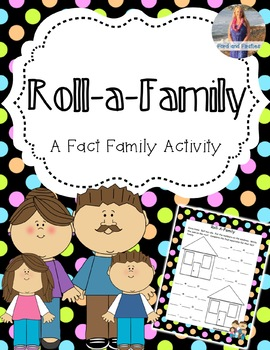Roll A Family (Fact family activity)