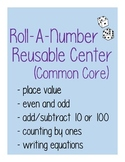 Roll-A-Number Reusable Math Center (Common Core Aligned)