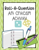 Roll-A-Question Art Criticism Activity