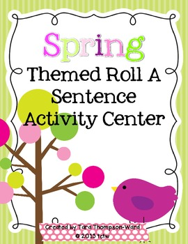 Roll A Sentence - Spring Themed