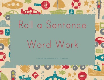 Roll A Sentence - Word Work
