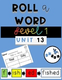 Roll A Word Activity: A Fundational Phonics Level 1, Unit 13 Center