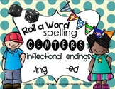 Roll-A-Word Spelling Centers- Inflectional Endings