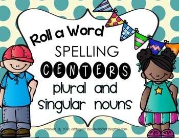 Roll-A-Word Spelling Centers-Plural and Singular Nouns