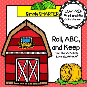 Roll, ABC, and Keep:  LOW PREP Farm Themed Roll, Say, and Keep Activity
