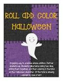 Roll, Add, Color- HALLOWEEN