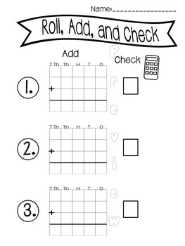Roll, Add, and Check-3 Digit and 4 Digit Addition Practice