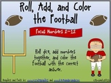 Roll, Add, and Color the Football (Focus Numbers 2-12)