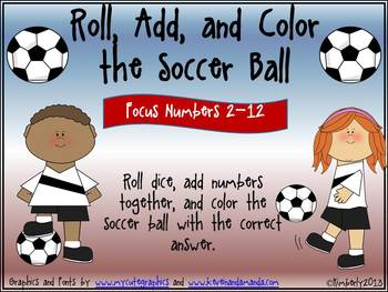 Roll, Add, and Color the Soccer Ball (Focus Numbers 2-12)