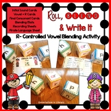 R Controlled Vowels Roll, Blend & Write It