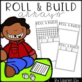 Roll & Build Arrays