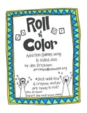 Roll & Color: Addition Games Using 6 Sided Dice