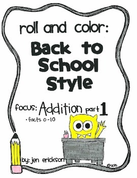 Roll & Color BACK TO SCHOOL STYLE:  Addition part 1