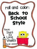 Roll & Color BACK TO SCHOOL STYLE:  Short and Long Vowels