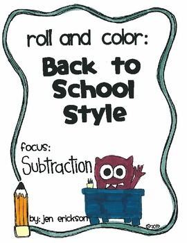 Roll & Color BACK TO SCHOOL STYLE:  Subtraction