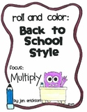 Roll & Color BACK TO SCHOOL STYLE:  Multiply