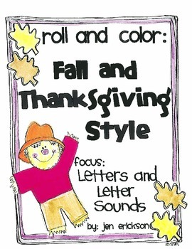 Roll & Color FALL AND THANKSGIVING STYLE:  Letters and Letter Sounds
